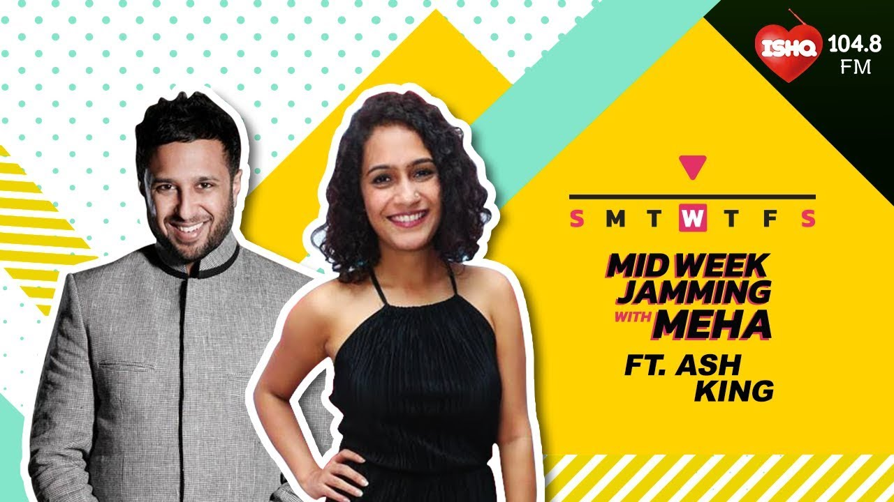 Midweek Jamming with Meha - Ash King Bollywood Singer Bares It All |  Episode 05