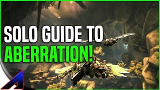 EP4 Aberration! A Guide To Becoming A Better *SOLO PLAYER* In ARK: Survival Evolved Official Servers