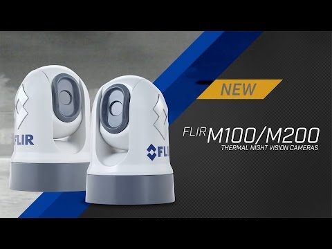 Introducing the FLIR M100 & M200 Marine Thermal Night Vision