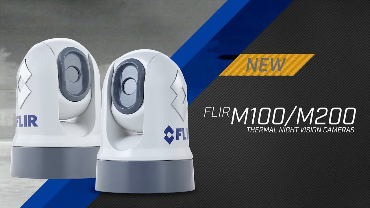 Introducing The Flir M100  U0026 M200 Marine Thermal Night