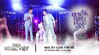 Nơi Ấy Con Tìm Về - Hồ Quang Hiếu, Chi Dân | Gala Nhạc Việt 8 (Official)