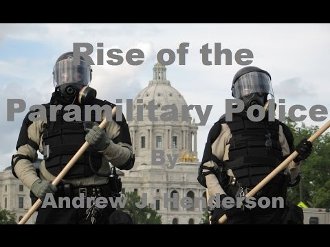 Rise Of The Paramilitary Police