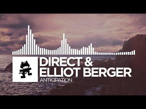 Direct & Elliot Berger - Anticipation [Monstercat Release]