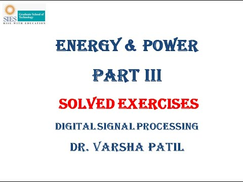Energy & Power Signal, Part III, Digital Signal Processing, Mumbai University, DSIP, Sem VII,