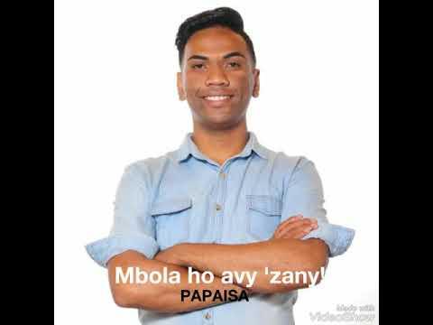 Mbola ho avy 'zany - PAPAISA ( Rixlaine Production)
