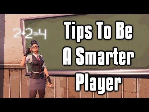 Tips To Be A Smarter Player & Make Better Decisions (Fortnite Battle Royale)