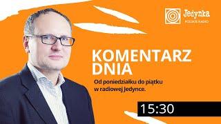 Paweł Lisicki 17.06.2018   Komentarz Dnia W Radiowej Jedynce