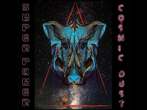 SUPER POWER - Cosmic Dust (Full EP 2018)