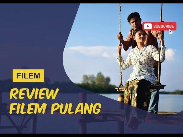 REVIEW FILEM : PULANG THE MOVIE