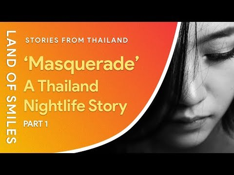 Thailand Nightlife Story - Masquerade Part 1