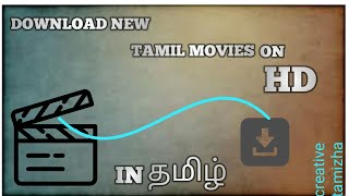 HOW TO DOWNLOAD NEW TAMIL MOVIES IN HD