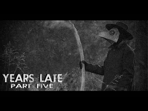"""Years Late"" Part 5 (Post-Apocalyptic)"