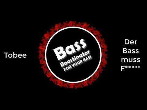 Tobee - Der Bass muss F***** [BassBoost]