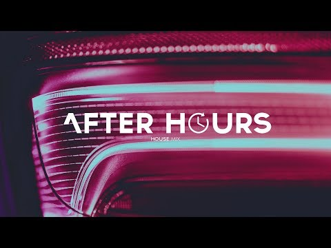 Afterhours  Best House Music Mix