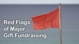 Red Flags of Major Gift Fundraising