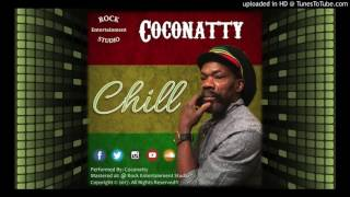 Chill - Coconatty (2K17 Reggae)