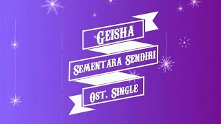Geisha - Sementara Sendiri (Ost Singel) Karaoke Tanpa Vokal