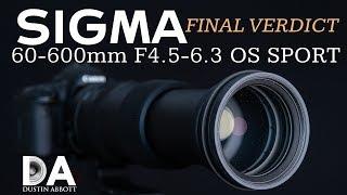 Sigma 60-600mm F4.5-6.3 OS Sport:  Final Verdict | 4K