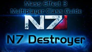 Mass Effect 3 Multiplayer Class Guide : N7 Destroyer