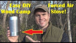 Easy DIY Forced Air Wood Camp Stove