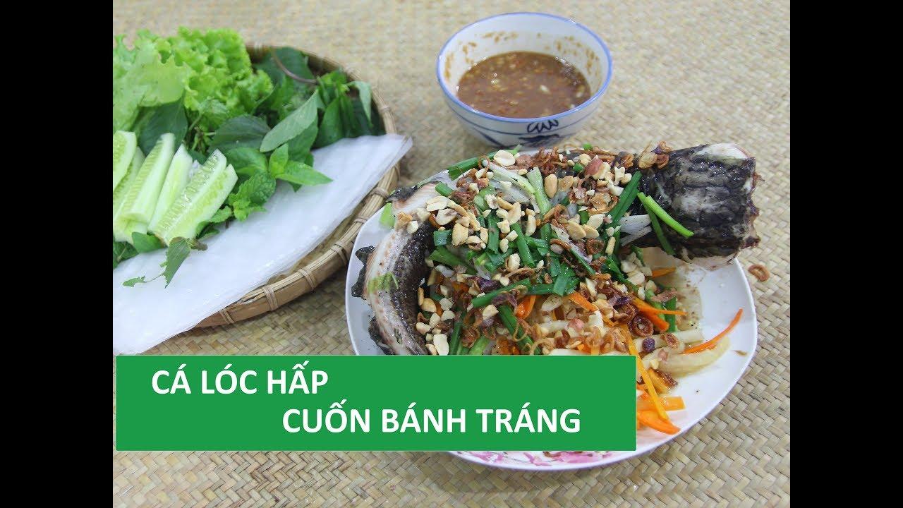 Cách làm CÁ LÓC HẤP cuốn bánh tráng ngon đãi khách cuối tuần | Món Việt