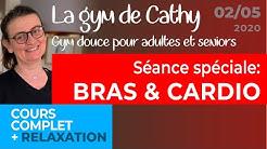 2 mai: La gym douce de Cathy: Travail sur le bras... et un peu de cardio!