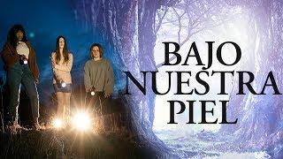 BAJO NUESTRA PIEL - Tráiler