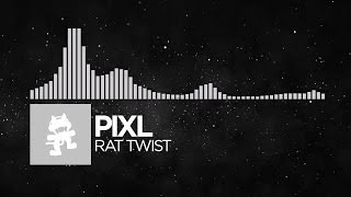 [Breaks] - PIXL - Rat Twist [Monstercat Release]