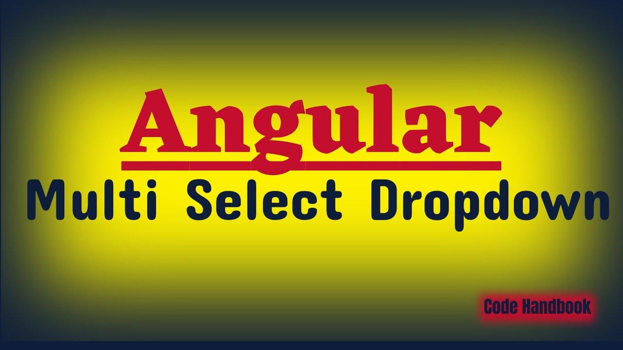 Multi Select Dropdown Angular