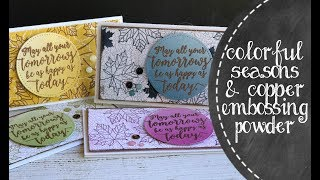4 Colorful Seasons Cards Featuring Copper Embossing Powder