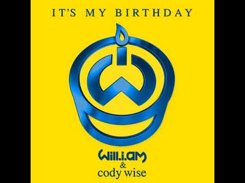 It's My Birthday - Will.i.am & Cody Wise (Clean Version)