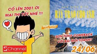 Cố lên 2001 ơi, mai thi tốt nhé | Sơn Tùng comeback với bài mới toanh? - GNCN 24/06