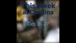 This Week at Carolina | Oct. 21-27