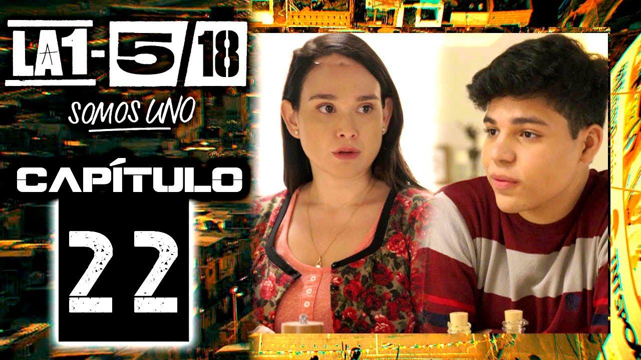 Download La 1-5/18 Somos Uno - Capítulo 22
