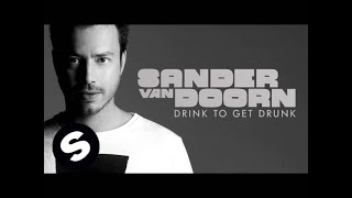 Sander van Doorn - Drink To Get Drunk (Extended Version)