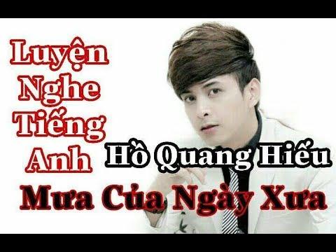 Photo of Luyện Nghe Tiếng Anh Qua Bài Hát Việt – [Mưa Của Ngày Xưa] Hồ Quang Hiếu hay