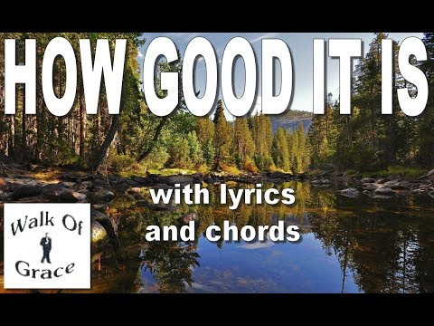 How Good It Is (To Give Thanks Unto The Lord) - With Lyrics and Chords