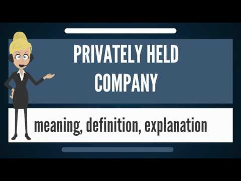 What is PRIVATELY HELD COMPANY? What does PRIVATELY HELD COMPANY mean?