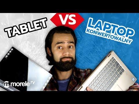 Laptop konwertowalny czy tablet?