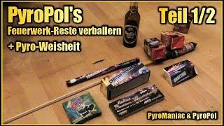 PyroPol's Feuerwerk-Reste verballern + Pyro-Weisheit | Teil 1/2 | PyroManiac & PyroPol