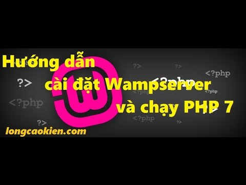 Làm thế nào để cài đặt Wampserver và chạy PHP 7