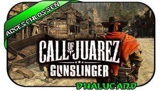 [Gamesession] Call of Juarez: Gunslinger - Episode #001 [German]: Kam es wirklich zu einem Duell?
