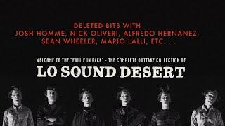 FUNNY OUTTAKES - Lo Sound Desert (w/ Josh Homme, Brant Bjork, Nick Oliveri, Sean Wheeler etc.)