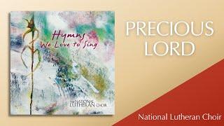 Precious Lord | National Lutheran Choir