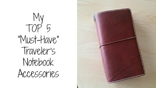 My Top 5 'Must Have' Traveler's Notebook Accessories
