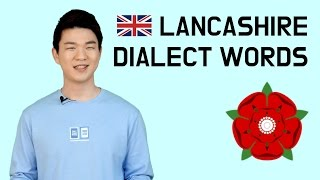 Lancashire Dialect Words [Korean Billy]
