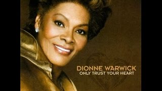 Dionne Warwick – Only Trust Your Heart [Full Album]