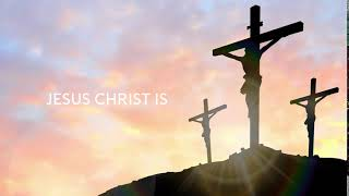 Jesus Christ is the son of God