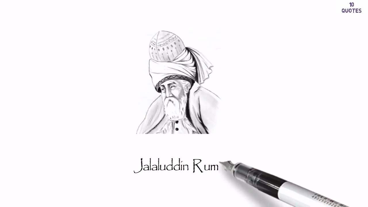 Life Changing Quotes Motivation Love Education Inspiration Jalaluddin Rumi 10 Quotes