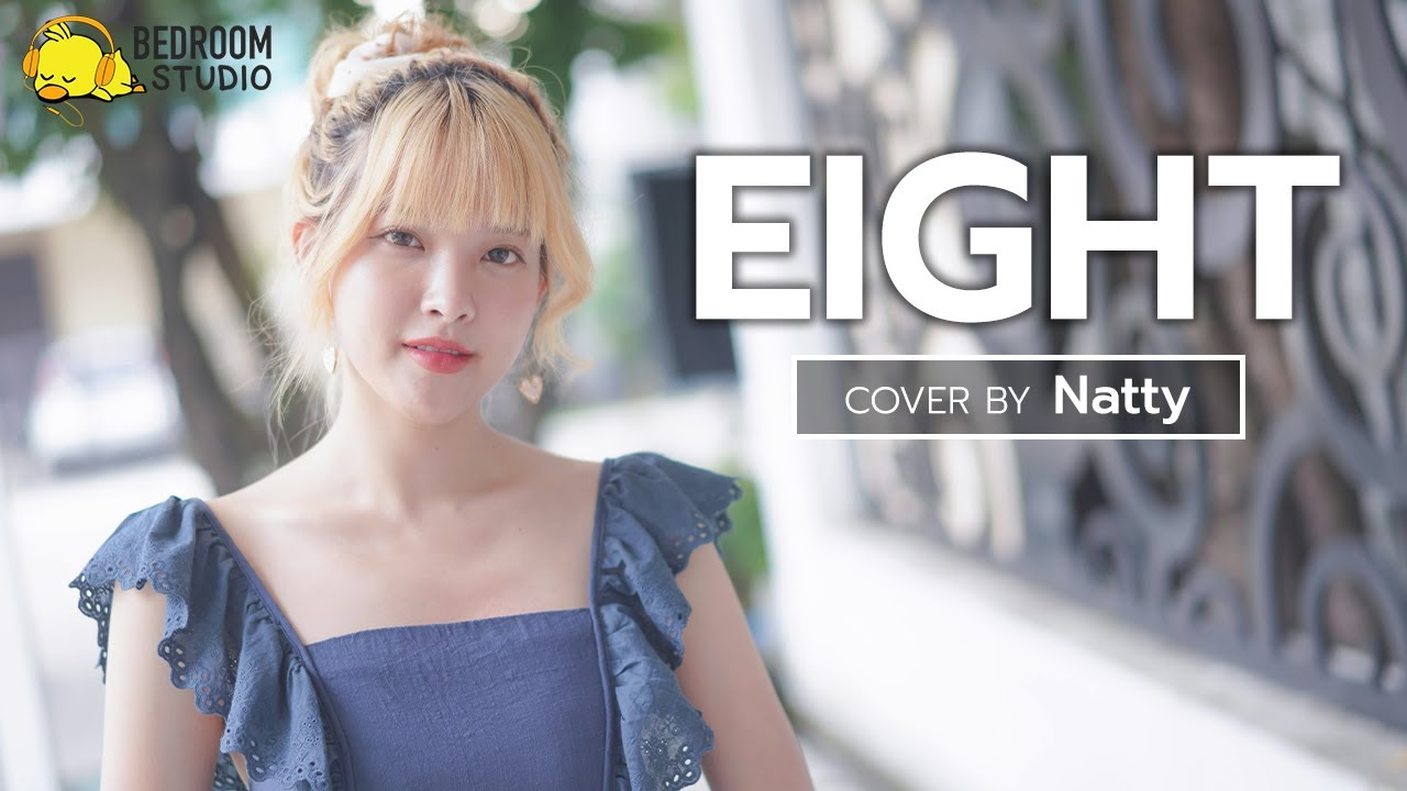 EIGHT - IU | Acoustic Cover By Natty | Bedroom Studio